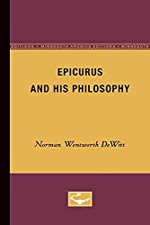 'Epicurus and His Philosophy' by Norman Dewitt
